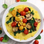 Creamy Polenta with Roasted Tomatoes, Mushrooms, and Spinach